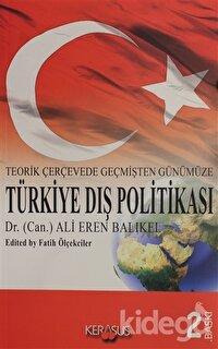Teorik Çerçevede Geçmişten Günümüze Türkiye Dış Politası