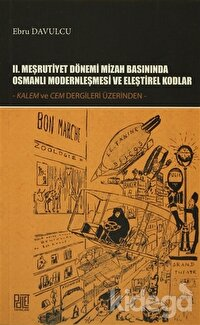 2. Meşrutiyet Dönemi Mizah Basınında Osmanlı Modernleşmesi ve Eleştirel Kodlar