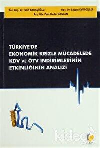 Türkiye'de Ekonomik Krizle Mücadelede KDV ve ÖTV İndirimlerinin Etkinliğinin Analizi