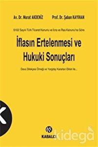 6102 Sayılı Türk Ticaret Kanunu ve İcra ve İflas Kanunu'na Göre İflasın Ertelenmesi ve Hukuki Sonuçları