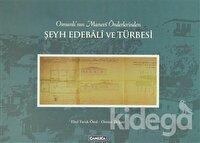 Osmanlı'nın Manevi Önderlerinden Şeyh Edebali ve Türbesi