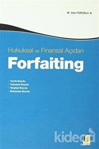 Hukuksal ve Finansal Açıdan Forfaiting