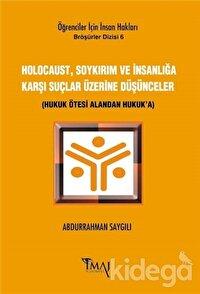 Holocaust, Soykırım ve İnsanlığa Karşı Suçlar Üzerine Düşünceler