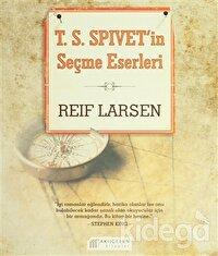 T.S.Spivet'in Seçme Eserleri