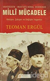 Vahideddin - Mustafa Kemal Ekseninde Milli Mücadele