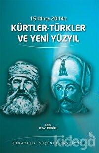 1514'ten 2014'e Kürtler-Türkler ve Yeni Yüzyıl