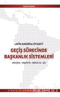 Latin Amerika Geçiş Sürecinde Başkanlık Sistemleri