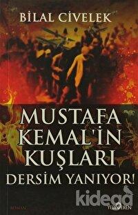 Mustafa Kemal'in Kuşları - Dersim Yanıyor