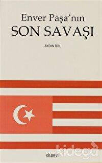 Enver Paşa'nın Son Savaşı
