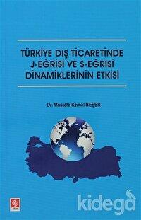 Türkiye Dış Ticaretinde J-Eğrisi ve S-Eğrisi Dinamiklerinin Etkisi