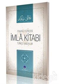 Osmanlı Türkçesi İmla Kitabı Türkçe Unsurlar