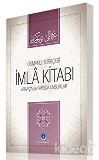 Osmanlıca İmla Kitabı Arapça ve Farsça Unsurlar