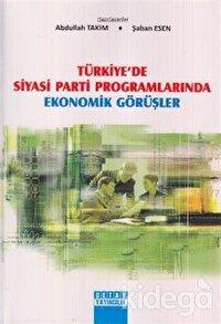 Türkiye'de Siyasi Parti Programlarında Ekonomik Görüşmeler