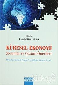 Küresel Ekonomi / Sorunlar ve Çözüm Önerileri