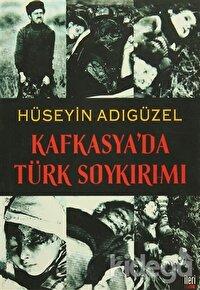 Kafkasya'da Türk Soykırımı