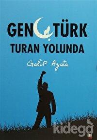 Genç Türk Turan Yolunda