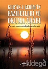 Kur'an-ı Kerim'in Faziletleri ve Okuma Adabı