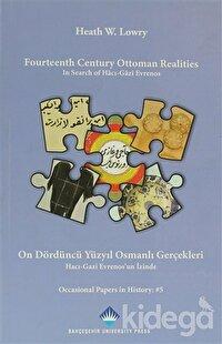 Fourteenth Century Ottoman Realities - On Dördüncü Yüzyıl Osmanlı Gerçekleri