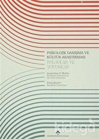 Psikolojik Danışma ve Kültür Araştırması : Bulgular ve Yorumlar
