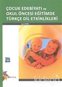 Çocuk Edebiyatı ve Okul Öncesi Eğitimde Türkçe Dil Etkinlikleri