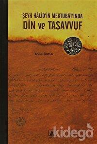 Şeyh Halid'in Mektubat'ında Din ve Tasavvuf
