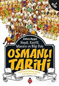 Neşeli, Keyifli, Macera ve Bilgi Dolu Osmanlı Tarihi - 3. Kitap