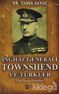 İngiliz Generali Townshend ve Türkler