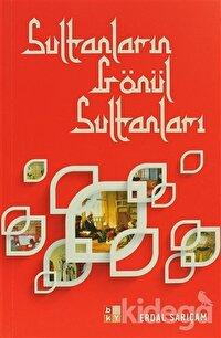 Sultanların Gönül Sultanları