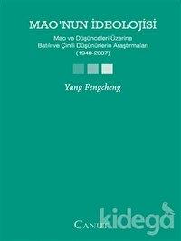 Mao'nun İdeolojisi - Mao ve Düşünceleri Üzerine Batılı ve Çin'li Düşünürlerin  Araştırmaları (1940-2007)