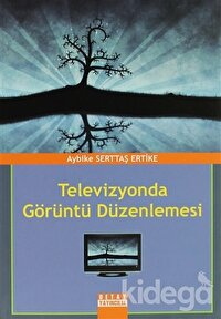 Televizyonda Görüntü Düzenlemesi