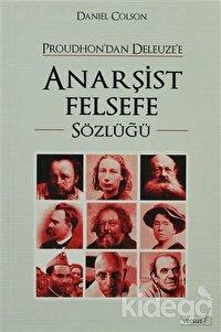 Proudhon'dan Deleuze'e Anarşist Felsefe Sözlüğü