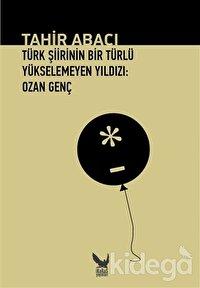 Türk Şiirinin Bir Türlü Yükselemeyen Yıldızı: Ozan Genç