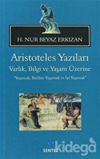 Aristoteles Yazıları: Varlık, Bilgi ve Yaşam Üzerine