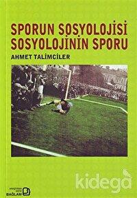 Sporun Sosyolojisi Sosyolojinin Sporu