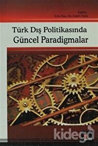 Türk Dış Politikasında Güncel Paradigmalar