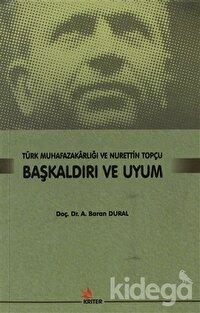 Başkaldırı ve Uyum - Türk Muhafazakarlığı ve Nurettin Topçu