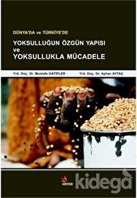 Dünya'da ve Türkiye'de Yoksulluğun Özgün Yapısı ve Yoksullukla Mücadele