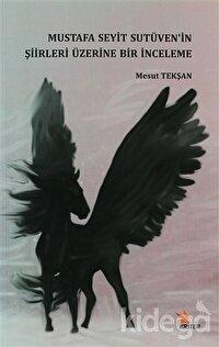 Mustafa Seyit Sutüven'in Şiirleri Üzerine Bir İnceleme