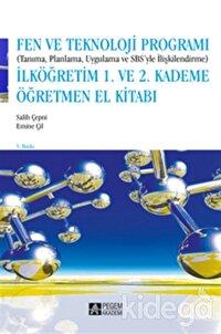 Fen ve Teknoloji Programı (Tanıma , Planlama , Uygulama ve SBS'yle İlişkilendirme) 1 . ve 2. Kademe Öğretmen El Kitabı