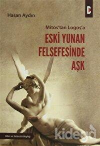 Mitos'tan Logos'a Eski Yunan Felsefesinde Aşk