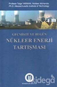 Geçmişte ve Bugün Nükleer Enerji Tartışması