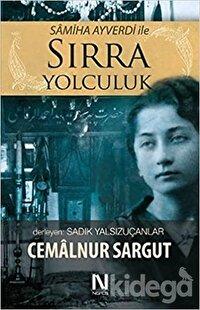 Samiha Ayverdi ile Sırra Yolculuk
