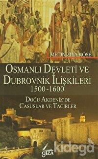 Osmanlı Devleti ve Dubrovnik İlişkileri 1500-1600