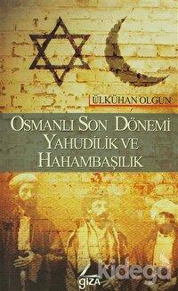 Osmanlı Son Dönemi Yahudilik ve Hahambaşılık