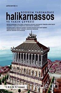 Bodrum Yarımadası Halikarnassos ve Yakın Çevresi