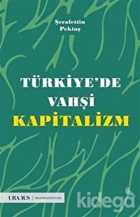 Türkiye'de Vahşi Kapitalizm