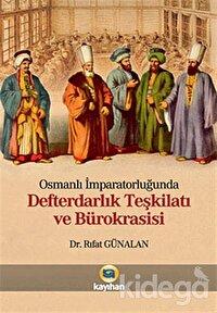 Osmanlı İmparatorluğunda Defterdarlık Teşkilatı ve Bürokrasisi