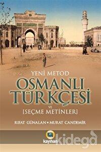 Yeni Metod Osmanlı Türkçesi ve Seçme Metinler