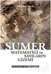 Sümer Matematiği ve Sayıların Gizemi