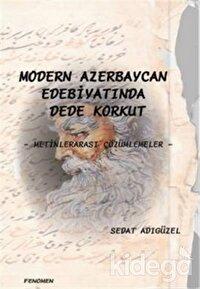 Modern Azerbaycan Edebiyatında Dede Korkut